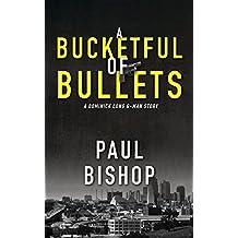 A Bucketful Of Bullets: A Dominick Long G-Man Story