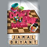 Don't Play Me!: Principles from Playdoh and Lessons from a Webble Wobble | Jamal Harrison Bryant