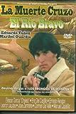 La Muerte Cruzo El Rio Bravo