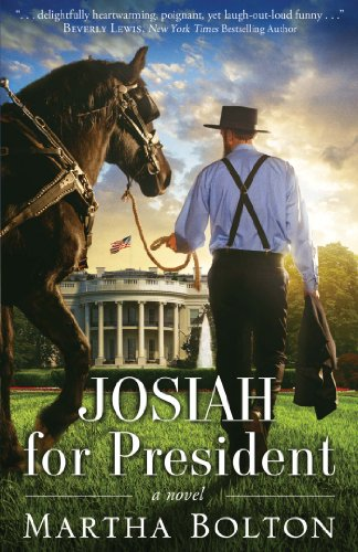 Josiah for President: A Novel by [Bolton, Martha]