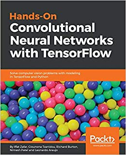 Hands-On Convolutional Neural Networks with TensorFlow: Solve