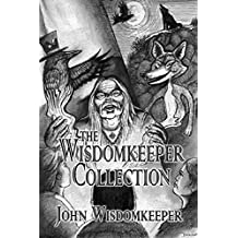 The Wisdomkeeper Collection: First Nations Recipes and Traditions