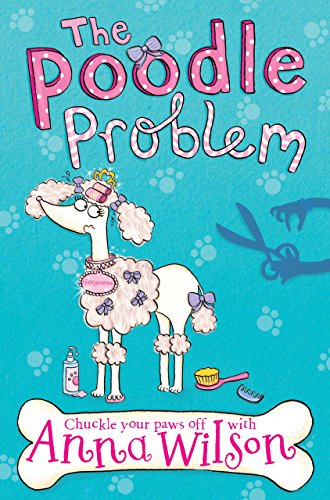 The Poodle Problem (Pooch Parlour Book (Poodle And Pooch)