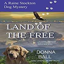 LAND OF THE FREE: RAINE STOCKTON DOG MYSTERIES, BOOK 11