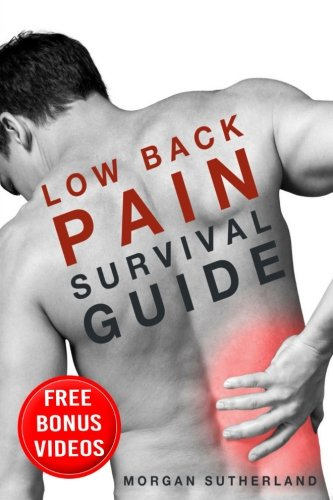 Low Back Pain Survival Guide: Twenty-One Days to a Pain-Free Back