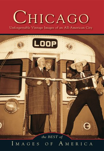 Chicago: Unforgettable Vintage Images of an All-America City (Images of - Park Oak Ks