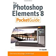 The Photoshop Elements 8 Pocket Guide (Peachpit Pocket Guide)