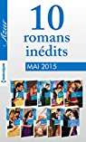 10 romans Azur inédits + 1 gratuit (nº3585 à 3594 - mai 2015) : Harlequin collection Azur par Harlequin