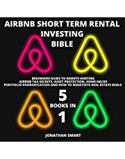 Airbnb Short Term Rental Investing Bible: 5 Books in 1: Beginners Guide to Remote Hosting, Airbnb Tax Secrets, Asset Protection, Home Hacks, Portfolio Diversification & How Negotiate Real Estate Deals