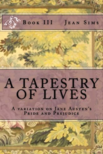 A Tapestry of Lives, Book 3: A Variation on Jane Austen's Pride and Prejudice