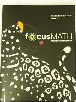 Focus Math: Intensive Intervention, Teacher's Edition, Grade 4