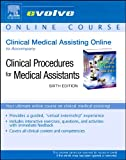 Clinical Medical Assisting Online to Accompany Bonewit: Clinical Procedures for Medical Assistants (User Guide and Access Code), Bonewit-West, Kathy, 0721606822
