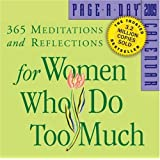 365 Meditations and Reflections For Women Who Do Too Much Page-a-Day Calendar 2009 (Original Page a Day Calendars)