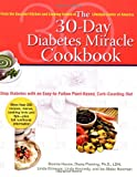 The 30-Day Diabetes Miracle Cookbook, Bonnie House and Linda Brinegar, 0399534210