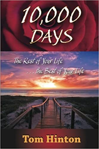 Book 10, 000 Days: The Rest of Your Life, the Best of Your Life