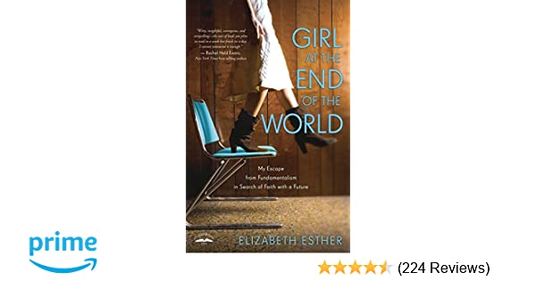 Amazon com: Girl at the End of the World: My Escape from