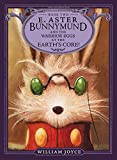 E. Aster Bunnymund and the Warrior Eggs at the Earth's Core! (The Guardians Book 2)