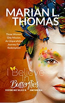 I Believe In Butterflies by [Thomas, Marian L.]
