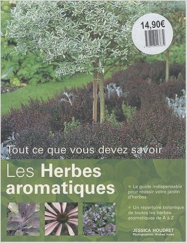 Livres Les herbes aromatiques : Tout ce que vous devez savoir pdf