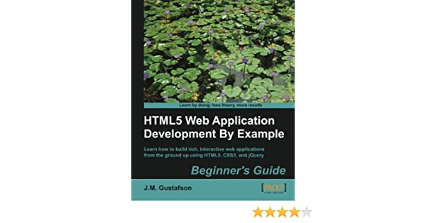 Html5 web application development by example: beginner's guide.