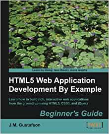 Html5 web application development by example beginner's guide.