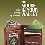 The Mouse in Your Wallet: Who Moved My Money | Reuben Wanjala