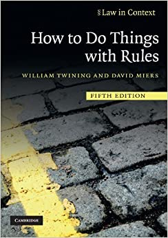 How to Do Things with Rules (Law in Context) 5th edition by Twining, William, Miers, David (2014)