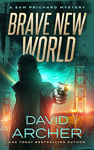 Brave New World - A Sam Prichard Mystery (Sam Prichard, Mystery, Thriller, Suspense, Private Investigator Book 15) cover