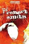 Dans la tête de Robert Smith par Bénard