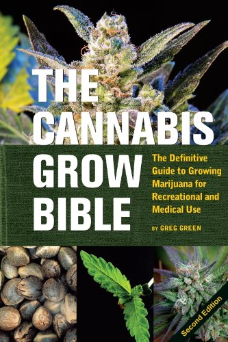 The Cannabis Grow Bible: The Definitive Guide to Growing Marijuana for Recreational and Medical Use Pdf