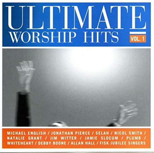Ultimate Worship Hits, Vol. 1