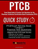 PTCB Exam Study Guide: Quick Study & Practice Test Questions for the Pharmacy Technician Certification Board Examination (PTCE)