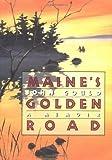Maine's Golden Road, John Gould, 0393038068