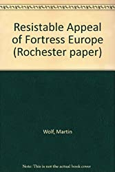 Resistable Appeal of Fortress Europe (Rochester paper)