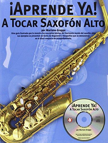 APRENDE YA! TOCAR+CD A/SAX por Groppa Mariano