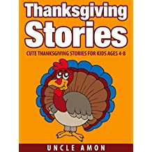 Thanksgiving Stories: Cute Thanksgiving Stories for Kids Ages 4-8