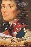 The Peasant Prince, Alex Storozynski, 0312388020