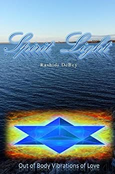 Spirit Light: Out of body Vibrations of Love