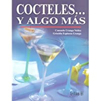 Cocteles y algo mas/ Cocktails and More (Spanish Edition)