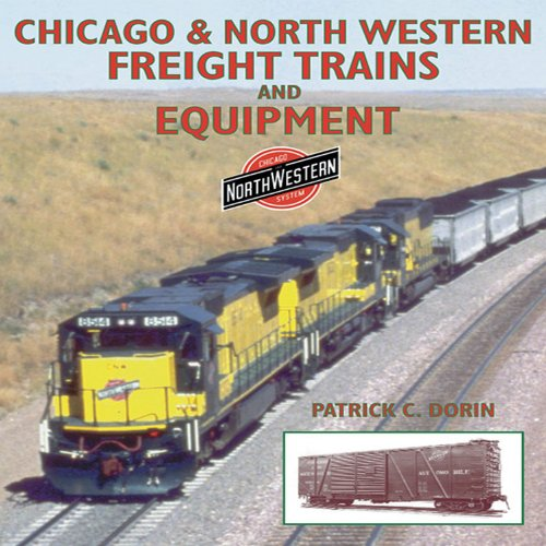 - Chicago & Northwestern Freight Trains and Equipment