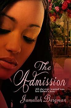 The Admission (English Edition) de [Bergman, Jamallah]
