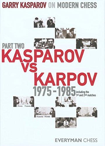 (Garry Kasparov on Modern Chess, Part 2: Kasparov Vs Karpov 1975-1985 (v. 2))