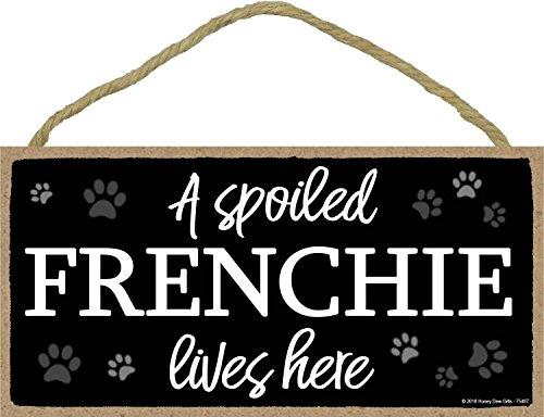 - A Spoiled Frenchie Lives Here - 5 x 10 inch Hanging Wood Sign Home Decor, Wall Art, French Bulldog Gifts
