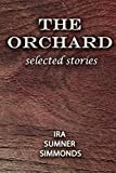 img - for THE ORCHARD: selected stories book / textbook / text book