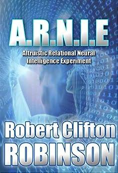 A.R.N.I.E. by [Robinson, Robert Clifton]