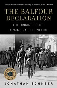The Balfour Declaration: The Origins of the Arab-Israeli Conflict by [Schneer, Jonathan]