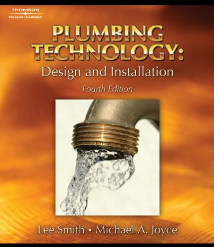 Plumbing Technology: Design and Installation - Lee Smith