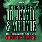 The Strange Case of Dr Jekyll & Mr Hyde: BBC Radio 4 full-cast dramatisation | Robert Louis Stevenson