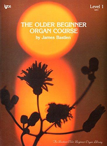 WR1 - The Older Beginner Organ Course Level 1 - Bastien