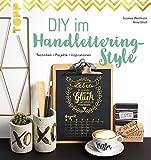 DIY im Handlettering-Style: Techniken - Projekte - Inspirationen. Mit toll gestaltetem Kalender zum Ausdrucken und Video-Tutorials (KREATIV.INSPIRATION.)